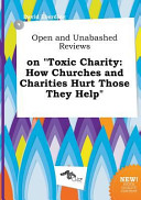 Open and Unabashed Reviews on Toxic Charity Book