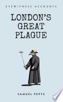 Eyewitness Accounts London S Great Plague