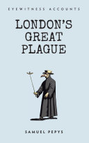 Eyewitness Accounts London's Great Plague [Pdf/ePub] eBook
