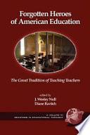 Forgotten Heroes of American Education