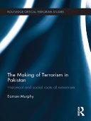 The Making of Terrorism in Pakistan