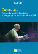 Christus Vivit Post Synodal Apostolic Exhortation To Young People And To The Entire People Of God