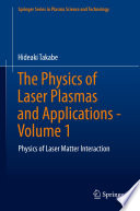 The Physics of Laser Plasmas and Applications   Volume 1