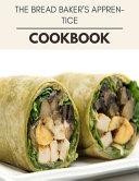 The Bread Baker s Apprentice Cookbook Book