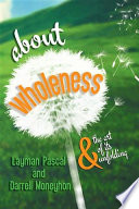 about wholeness Book