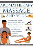 The Encyclopedia of Aromatherapy  Massage and Yoga