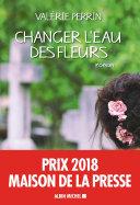 Changer l'eau des fleurs - Prix Maison de la Presse 2018 Pdf/ePub eBook