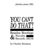 You Can't Do That!: Beatles Bootlegs & Novelty Records, 1963-80