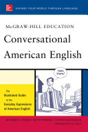 McGraw-Hill's Conversational American English : The Illustrated Guide to Everyday Expressions of American English