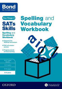 Bond SATs Skills Spelling and Vocabulary Workbook 8 9 Years