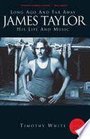 Download Long Ago and Far Away: James Taylor - His Life and Music Epub