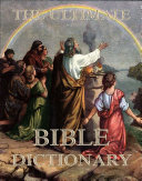 The Ultimate Bible Dictionary (Annotated Edition)
