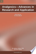 Analgesics   Advances in Research and Application  2012 Edition Book
