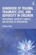 Handbook of Trauma  Traumatic Loss  and Adversity in Children