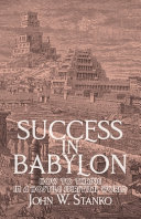 Success in Babylon  How to Thrive in a Hostile Spiritual World