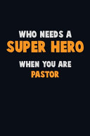 Who Need A SUPER HERO  When You Are Pastor