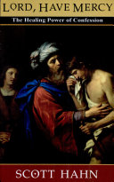 Lord, Have Mercy (The Healing Power Of Confession)