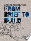 Interior Architecture  From Brief to Build Book