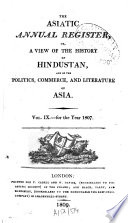 The Asiatic annual register or a view of the history of Hindustan and of the politics  commerce and literature of Asia Book