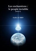 Les enchantéens : le peuple invisible (tome 1)