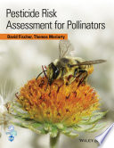 Pesticide Risk Assessment For Pollinators Book PDF