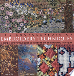 The Encyclopedia of Embroidery Techniques Free eBooks - Free Pdf Epub Online