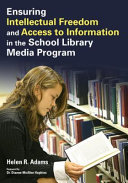 Ensuring Intellectual Freedom and Access to Information in the School Library Media Program