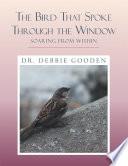 The Bird That Spoke Through the Window