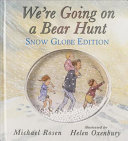 We re Going on a Bear Hunt  Snow Globe Edition Book