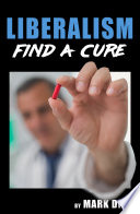 """Liberalism: Find a Cure"" by Mark Dice"