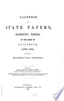 Calendar of State Papers  Domestic Series  of the Reigns of Edward VI  Mary  Elizabeth  1547 1580  Elizabeth 1598 1601 Book