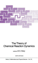 The Theory of Chemical Reaction Dynamics