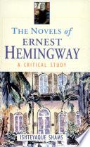 Novels Of Ernest HemingwayA Critical Study