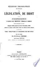 Répertoire bibliographique des ouvrages de législation, de droit et de jurisprudence ... publiés specialement en France depuis 1789 jusqu'à la fin de novembre, 1865 ... Nouvelle édition augmentée