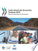 Latin American Economic Outlook 2012 Transforming The State For Development