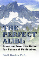 The Perfect Alibi: Freedom from the Drive for Personal Perfection ebook