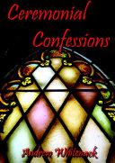 Ceremonial Confessions