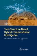 Tree Structure based Hybrid Computational Intelligence