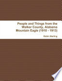 People and Things from the Walker County  Alabama Jasper Mountain Eagle  1910   1913