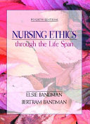 Nursing Ethics Through the Life Span