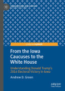 From the Iowa Caucuses to the White House