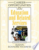 Career Opportunities in Education and Related Services, Second Edition