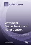 Movement Biomechanics and Motor Control