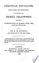 Christian Socialism  Explained and Enforced  and Compared with Infidel Fellowship Book