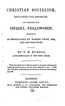 Christian Socialism, Explained and Enforced, and Compared with Infidel Fellowship