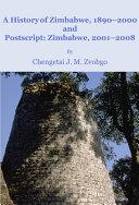 A History of Zimbabwe, 1890-2000 and Postscript, Zimbabwe, 2001-2008