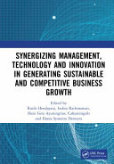 Synergizing Management  Technology and Innovation in Generating Sustainable and Competitive Business Growth