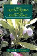 The Black Queen of Queens Is Solomon'S Song of Songs