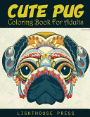 Cute Pug Coloring Book For Adults
