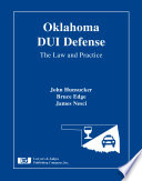 Oklahoma DUI Defense  : The Law and Practice